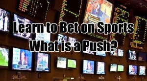 Learn to Bet On Sports: What is a Push?