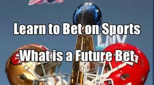 Learn to Bet on Sports: What is a Futures Bet