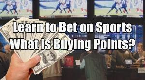Learn to Bet on Sports: What is Buying Points?